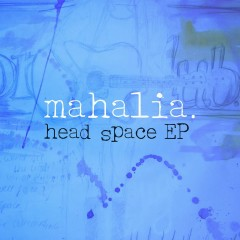 Head Space - Mahalia