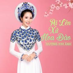 Ai Lên Xứ Hoa Đào (Single) - Dương Kim Ánh
