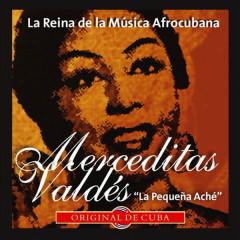 La Reina de la Música Afrocubana (Remasterizado) - Merceditas Valdes