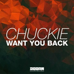 Want You Back - Chuckie