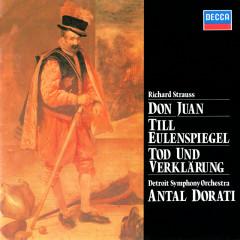 Richard Strauss: Don Juan; Till Eulenspiegel; Tod Und Verklärung - Antal Doráti, Detroit Symphony Orchestra