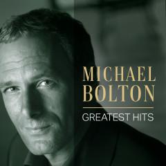 Michael Bolton: Greatest Hits - Michael Bolton