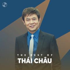 Những Bài Hát Hay Nhất Của Thái Châu - Thái Châu
