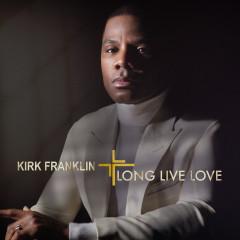 LONG LIVE LOVE - Kirk Franklin