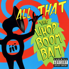 The Whop Boom Bam - All That
