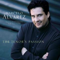 The Tenor's Passion - Marcelo Alvarez