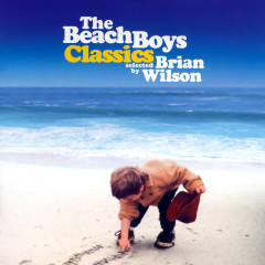 The Beach Boys Classics...Selected By Brian Wilson - The Beach Boys