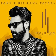 Hold On (Extended Edition) - San2 & His Soul Patrol