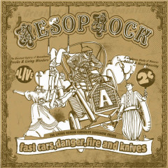 Fast Cars, Danger, Fire and Knives - Aesop Rock