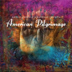 American Pilgrimage - Sanjay Chitale, Sandeep Chowta
