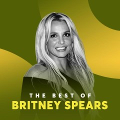 Những Bài Hát Hay Nhất Của Britney Spears