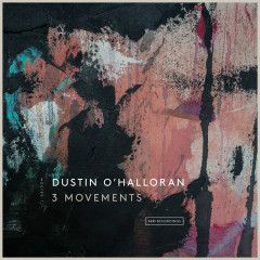 3 Movements - Dustin O'Halloran