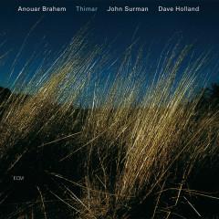 Thimar - Anouar Brahem, John Surman, Dave Holland