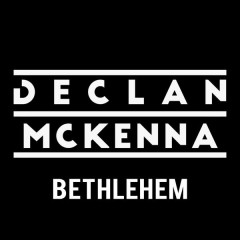 Bethlehem - Declan McKenna