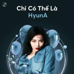 Chỉ Có Thể Là HyunA - HYUNA