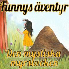 Funnys äventyr - Den mystiska myrstacken