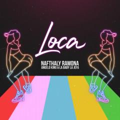 Loca - Nafthaly Ramona, Angelo King, La Baby La Jefa