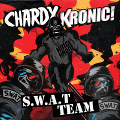 S.W.A.T Team - Chardy, Kronic