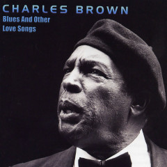 Blues And Other Love Songs - Charles Brown