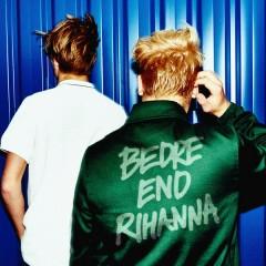 Bedre End Rihanna