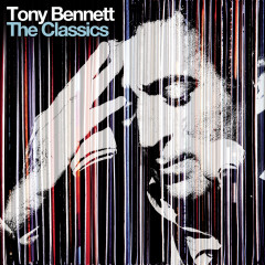 The Classics (Deluxe Edition) - Tony Bennett
