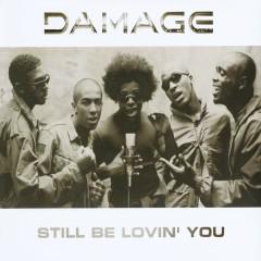Still Be Lovin' You - Damage