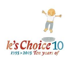 10 - K's Choice