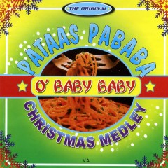 The Original Pataas Pababa - O' Baby Baby Christmas Medley - Various Artists