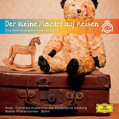 Der kleine Mozart auf Reisen - Eine Abenteuergeschichte mit Musik - Géza Anda, Camerata Academica des Mozarteums Salzburg, Wiener Philharmoniker, Karl Böhm