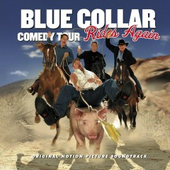 Blue Collar Comedy Tour Rides Again - Various Artists