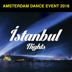 Amsterdam Dance Event 2018 / İstanbul Nights