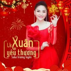 Liên Khúc Xuân Yêu Thương (Single) - Saka Trương Tuyền