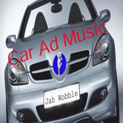 Car Ad Music - Jah Wobble