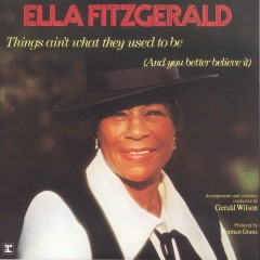 Things Ain't What They Used To Be - Ella Fitzgerald