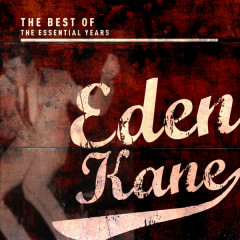 Best of the Essential Years: Eden Kane - Eden Kane