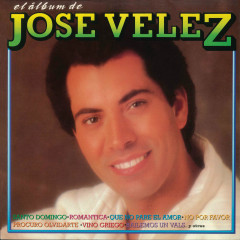 El Álbum de José Velez (Remasterizado) - José Velez
