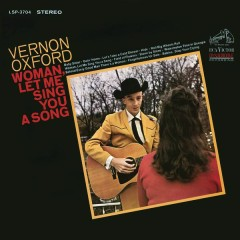 Woman, Let Me Sing You a Song (Expanded Edition) - Vernon Oxford