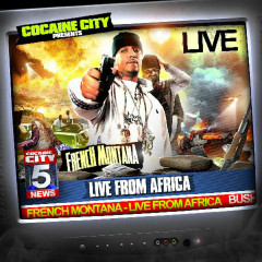 Live From Africa - French Montana
