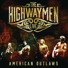Live - American Outlaws - The Highwaymen