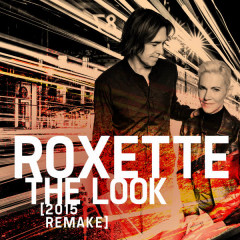 The Look (2015 Remake) - Roxette