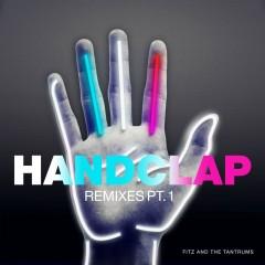 HandClap (Remixes, Pt. 1) - Fitz And The Tantrums