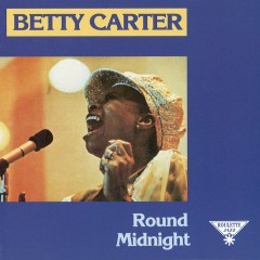 Round Midnight - Betty Carter