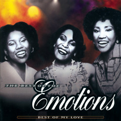 The Best Of The Emotions:  Best Of My Love - The Emotions