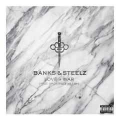Love and War (feat. Ghostface Killah) - Banks & Steelz, Ghostface Killah