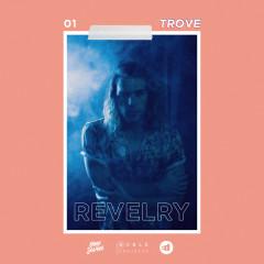 Revelry - Trove