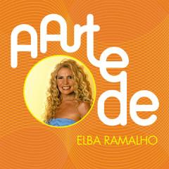 A Arte De Elba Ramalho - Elba Ramalho