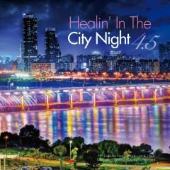 Healin' In The City Night 4.5 - AZitiZ, SkyBlew, Gavintoo, Katrah-Quey, SoundStream