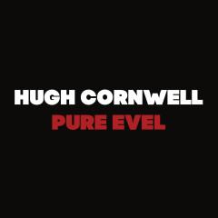 Pure Evel - Hugh Cornwell