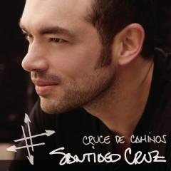 Cruce de Caminos - Santiago Cruz