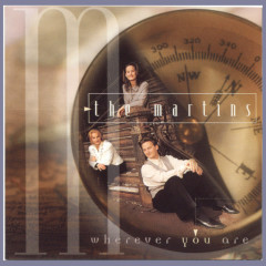 Wherever You Are - The Martins